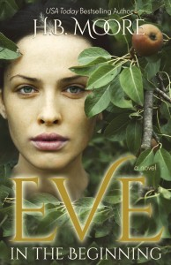 Eve in the Beginning by H.B. Moore